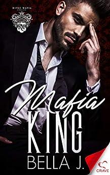 Mafia King (Royal Mafia Book 3) by [Bella J.]