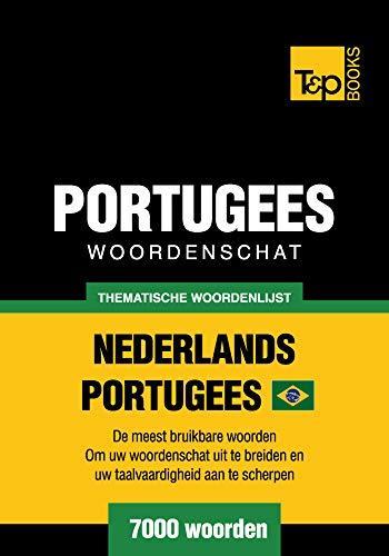 Thematische woordenschat Nederlands-Braziliaans Portugees - 7000 woorden (Dutch Edition)