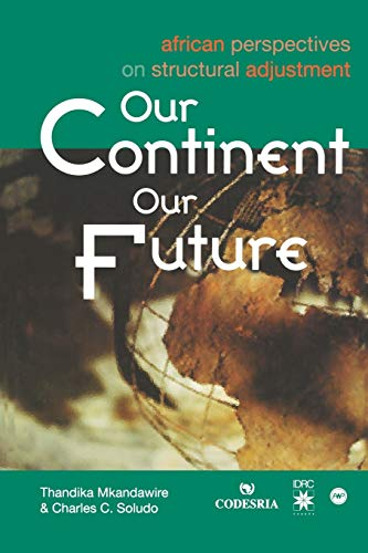 Compare Textbook Prices for Our Continent Our Future. African Perspectives on Structural Adjustment  ISBN 9782869780743 by Mkandawire, Thandika