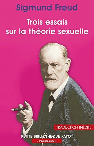 Trois essais sur la théorie sexuelle (Petite Bibliothèque Payot t. 977) (French Edition)