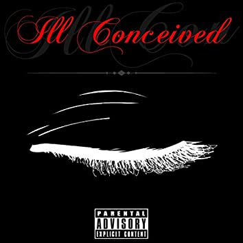 Ill Conceived