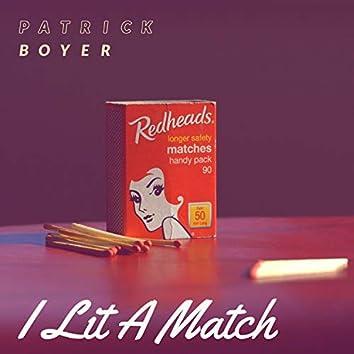 I Lit a Match