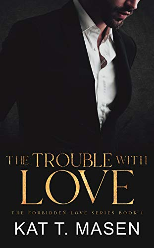 The Trouble With Love: An Age Gap Romance by [Kat T. Masen]