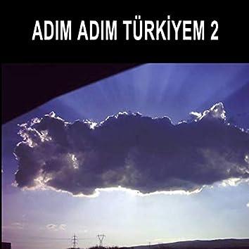 Adım Adım Türkiyem, Vol. 2