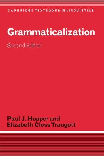 Grammaticalization: Second Edition (Cambridge Textbooks in Linguistics)