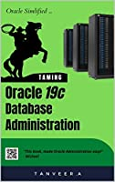 Oracle 19c Database Administration: Oracle Simplified Front Cover
