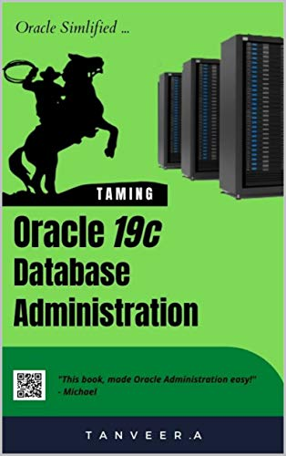 Oracle 19c Database Administration: Oracle Simplified (English Edition)
