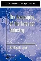 Geog Of Internet Industry (Information Age Series)