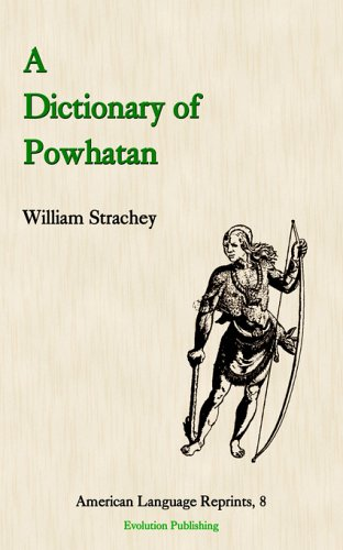 Compare Textbook Prices for A Dictionary of Powhatan American Language Reprints  ISBN 9781889758626 by William Strachey