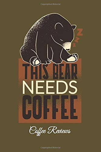 This Bear Needs Coffee Coffee Reviews: Lined Paper for Journal & Diary Composition