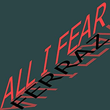 All I Fear