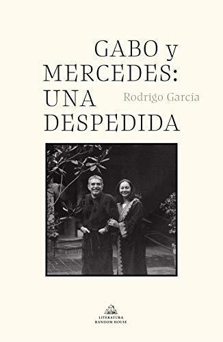 Gabo y Mercedes: una despedida (Spanish Edition)