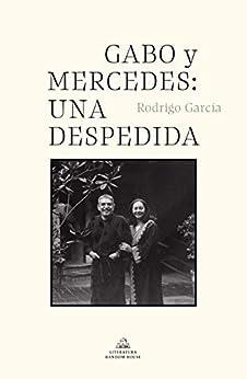 Gabo y Mercedes: una despedida PDF EPUB Gratis descargar completo