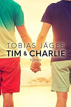 Tim & Charlie (Tim-Reihe 2) (German Edition) by [Tobias Jäger]