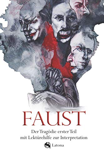 Faust: Der Tragödie erster Teil mit Lektürehilfe zur Interpretation