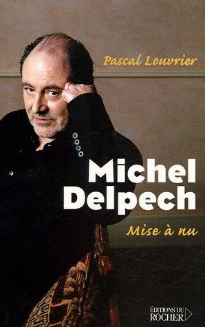 Michel Delpech: Mise à nu