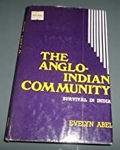 The Anglo-Indian Community: Survival in India
