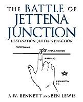 The Battle of Jettena Junction: Destination: Jettena Junction