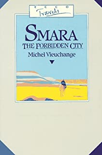 Smara, the Forbidden City: Being the Journal of Michel Vieuchange While Travelling Among the Independent Tribes of South Morocco and Rio De Oro (Ecco Travels)