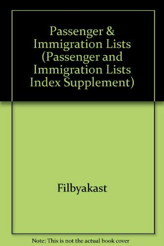 Download Passenger and Immigration Lists Index: A Guide to Published Arrival Records of About 500,000 Passengers Who Came to the United States and Canada in (PASSENGER AND IMMIGRATION LISTS INDEX SUPPLEMENT) 0810357321