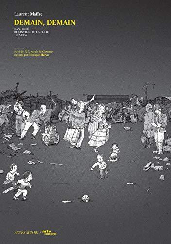 Demain, demain - tome 1: Nanterre, bidonville de la folie, 1962-1966