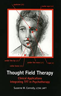 Thought Field Therapy: Clinical Applications, Integrating TFT in Psychotherapy
