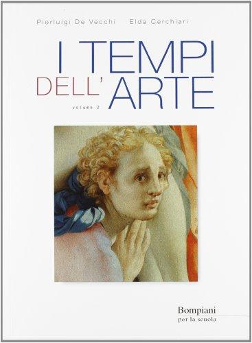 I tempi dell'arte. Per le Scuole superiori (Vol. 2)