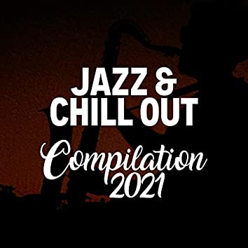 JAZZ & CHILL OUT COMPILATION 2021
