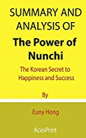 Summary and Analysis of The Power of Nunchi: The Korean Secret to Happiness and Success By Euny Hong