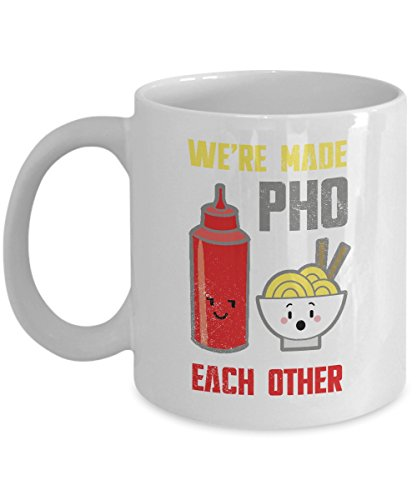 We're Made Pho Each Other Distressed Vietnamese Noodle Soup Coffee & Tea Gift Mug, Best Cute Pun Gifts for Asian Foodies, Wife, Husband, Girlfriend or Boyfriend (11oz)