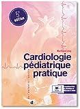 Cardiologie pédiatrique pratique - De l'enfant à l'adulte