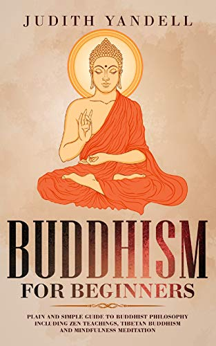 Buddhism for Beginners: Plain and Simple Guide to...