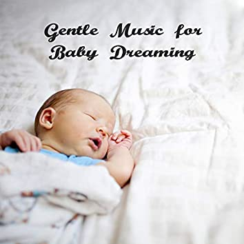 Gentle Music for Baby Dreaming