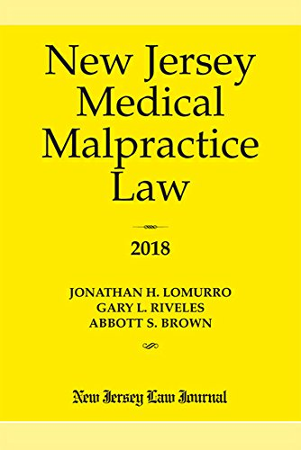 Compare Textbook Prices for New Jersey Medical Malpractice Law 2018  ISBN 9781628813289 by Lomurro, Jonathan H.,Riveles, Gary L,Brown, Abbott S