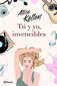 Tú y yo, invencibles par Alice Kellen