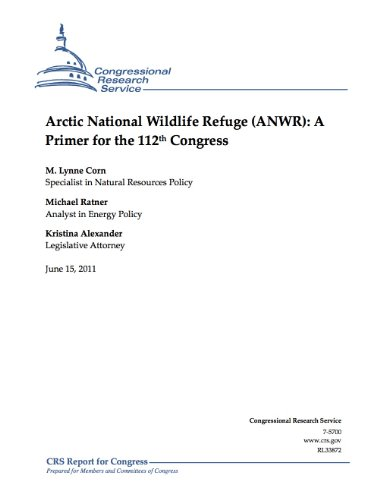 Arctic National Wildlife Refuge (ANWR): A Primer for the 112th Congress (English Edition)
