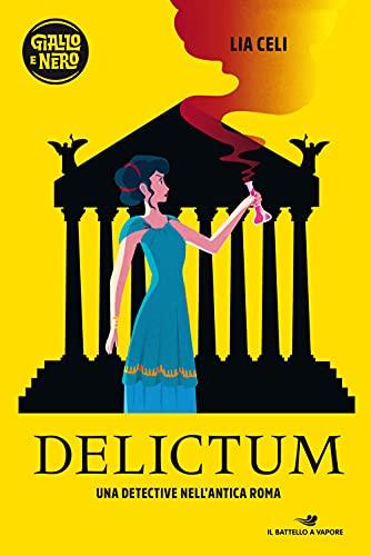 Delictum. Una detective nell'antica Roma