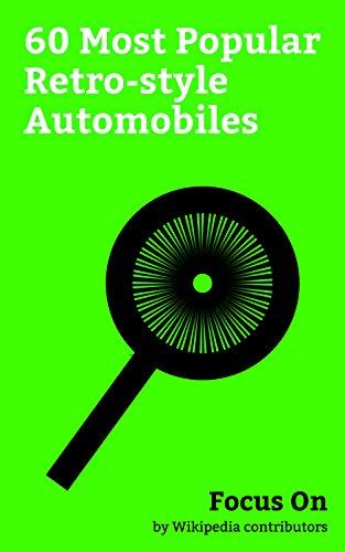 Focus On: 60 Most Popular Retro-style Automobiles: Jeep Wrangler, Dodge Challenger, Mercedes-Benz G-Class, Ford GT, Mercedes-Benz SLS AMG, Dodge Charger ... (fifth generation), etc. (English Edition)