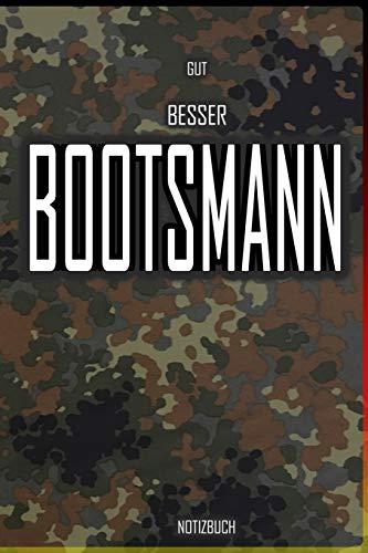 Gut - Besser - Bootsmann Notizbuch: Perfekt für Soldaten mit dem Dienstgrad: Gut - Besser - Bootsmann Notizbuch. 120 freie Seiten für deine Notizen. ... oder als Abschieds oder Abgängergeschenk.