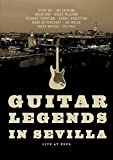 Guitar Legends In Sevilla DVD - VARIOUS ARTISTS