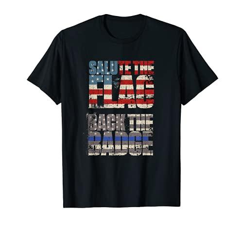 Salute The Flag Back The Badge Thin Blue Line Bandera Police Camiseta