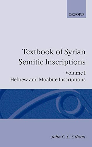Textbook of Syrian Semitic Inscriptions: Volume 1: Hebrew and Moabite Inscriptions