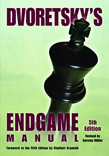 Compare Textbook Prices for Dvoretsky's Endgame Manual 5 Edition ISBN 9781949859188 by Dvoretsky, Mark,Kramnik, Vladimir,Müller, Karsten