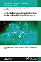 Methodologies and Applications for Analytical and Physical Chemistry (Innovations in Physical Chemistry)