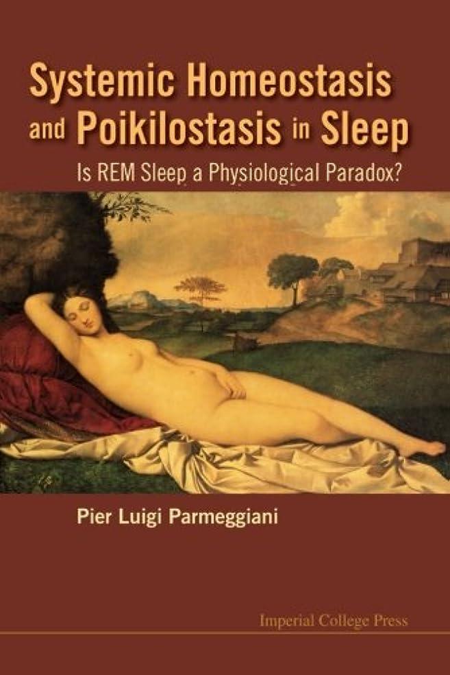 続ける皮ポルトガル語Systemic Homeostasis and Poikilostasis in Sleep: Is REM Sleep a Physiological Paradox?
