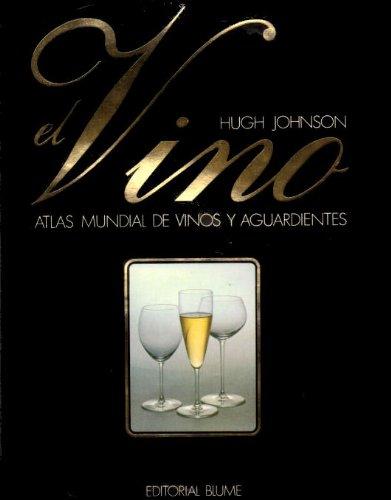 El Vino - Atlas Mundial De Vinos Y Aguardientes