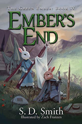 Ember's End (The Green Ember Series Book 4) by [S. D. Smith, Zach Franzen]