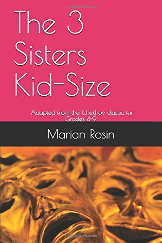 The 3 Sisters Kid-Size: The 3 Sisters Kid-Size: Adapted from the Chekov...