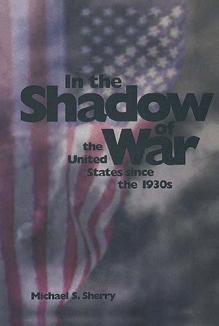 In the Shadow of War: The United States since the 1930s