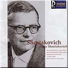 Shostakovich plays Shostakovich - Piano Concerto No.1 & 2, Concertino for Two Pianos, Piano Trio No.2 - Dmitry Shostakovich